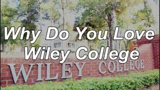 Why I Love Wiley College
