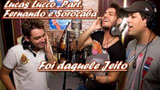 Lucas Lucco Part.Fernando e Sorocaba - Foi daquele Jeito