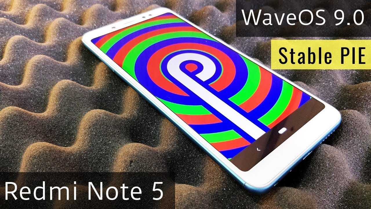 [PIE] Redmi Note 5 Pro with WaveOS 9 0 ROM and MIUI Camera (4K)