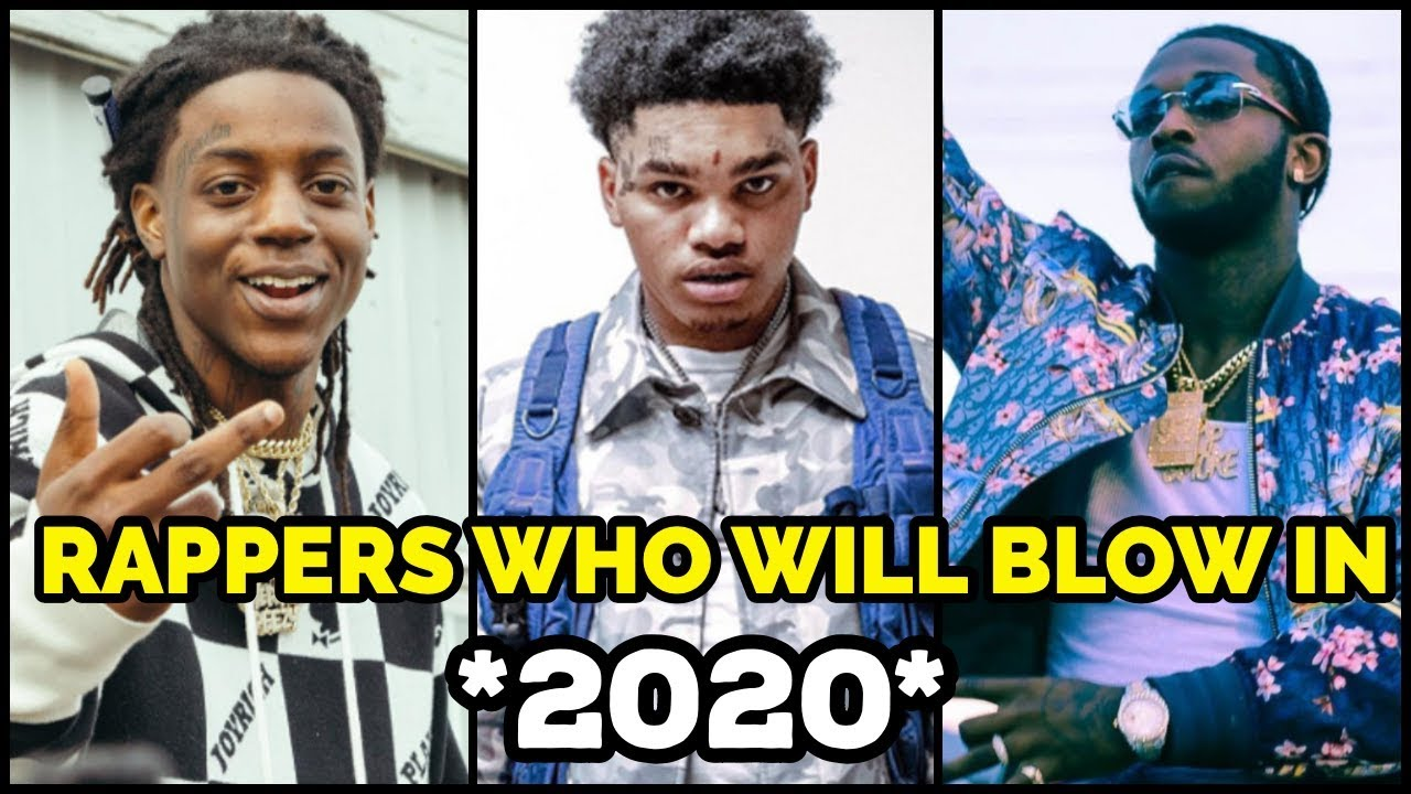 RAPPERS WHO WILL BLOW IN 2020