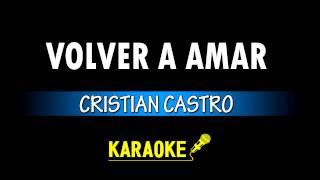VOLVER A AMAR - CRISTIAN CASTRO - KARAOKE