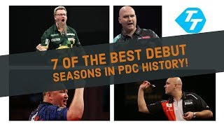 GREATEST DEBUT SEASONS   Seven of the best... Debut years in PDC HISTORY