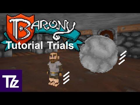 Barony tutorial trials 1-4 |