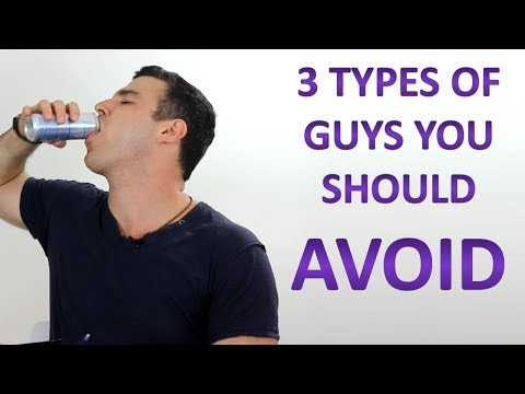 3 Types of Guys You Should AVOID, But Are Still Attracted To