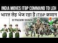 India moves ITBP command to Leh भारत लेह भेज रहा है ITBP कमान