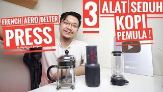 3 ALAT KOPI PEMULA ! FRENCH PRESS vs AEROPRESS vs DELTER COFFEE PRESS ! - dr. Ray Leonard Judijanto