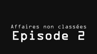 Affaires non classées - Episode 2