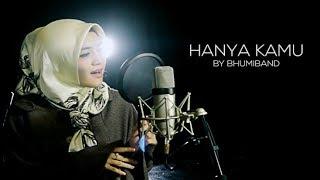 HANYA KAMU - BHUMIBAND (COVER) BY ISNI AYU