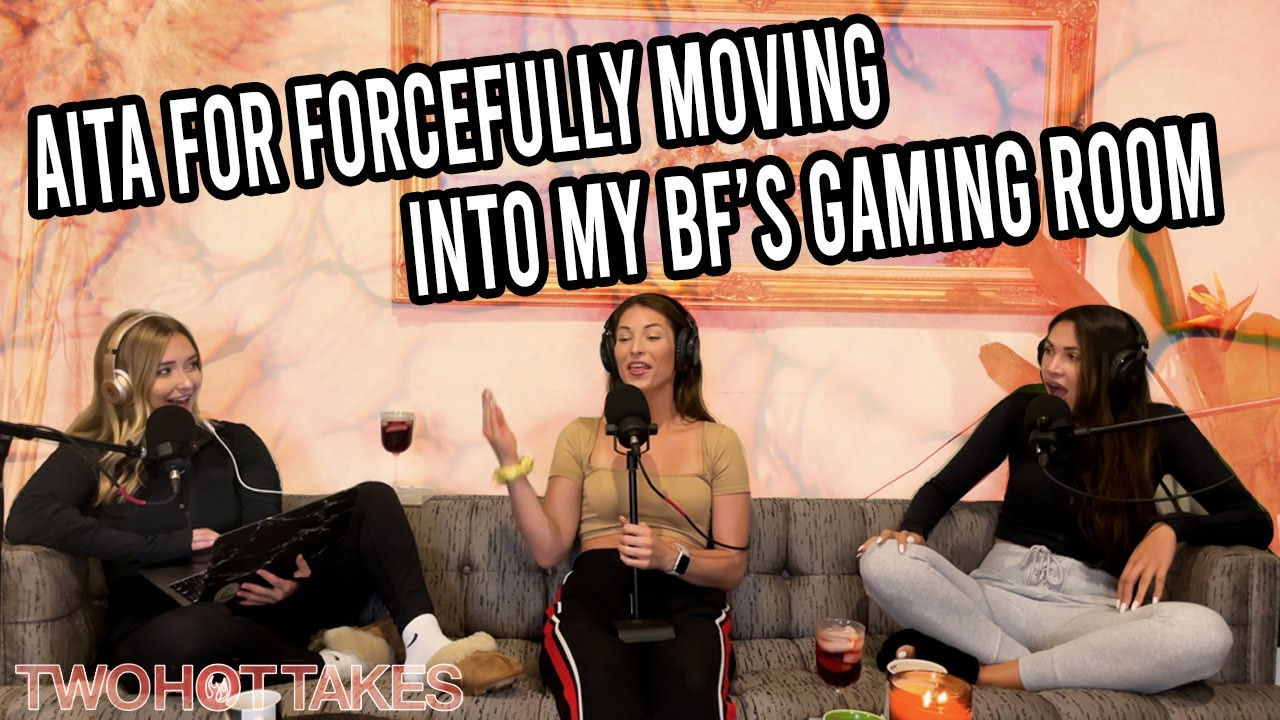 'AITA For Forcefully Moving Into My BF's Gaming Room?!' -- Reddit Reactions