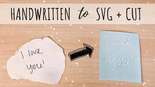 How to Cut Out Your Own Handwriting   Cricut Maker Decal   Convert to SVG Cricut   DIY Valentines