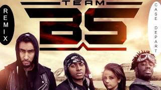 Скачать Team BS Case Départ Remix By TNT Man DJ