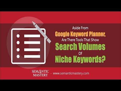 Aside From Google Keyword Planner, Are There Tools That Show Search Volumes Of Niche Keywords?