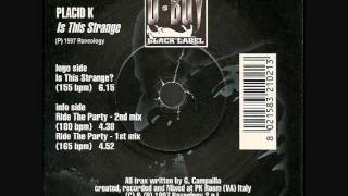 Placid K - Ride The Party (1st Mix)