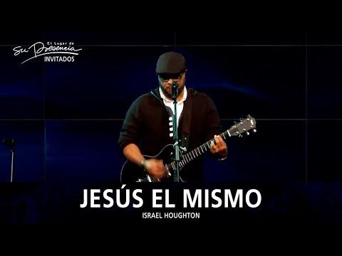 Israel Houghton - Jesús El Mismo (Jesus The Same) - El Lugar De Su Presencia