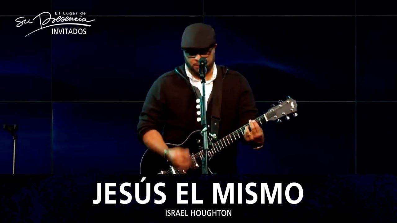 israel-houghton-jesus-el-mismo-jesus-the-same-el-lugar-de-su-presencia-el-lugar-de-su-presencia-2