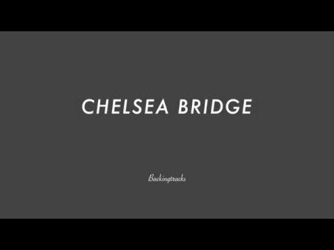 CHELSEA BRIDGE chord progression - Backing Track (no piano)