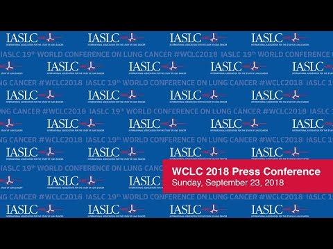 WCLC 2018 Press Conference - September 23, 2018 - IASLC