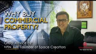 Why buy commercial Property?   Great Advice by  Vipin Suri - Founder of Space Creattors