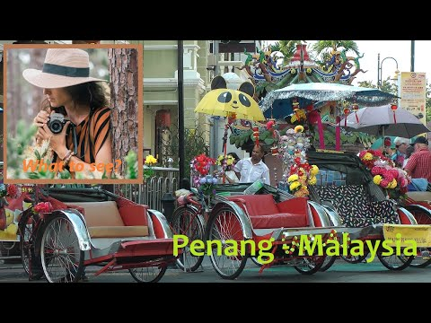 WHAT TO SEE IN Penang, Malacca Strait, Malaysia