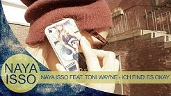 Naya Isso feat. Toni Wayne - Ich find's okay (Official Video)