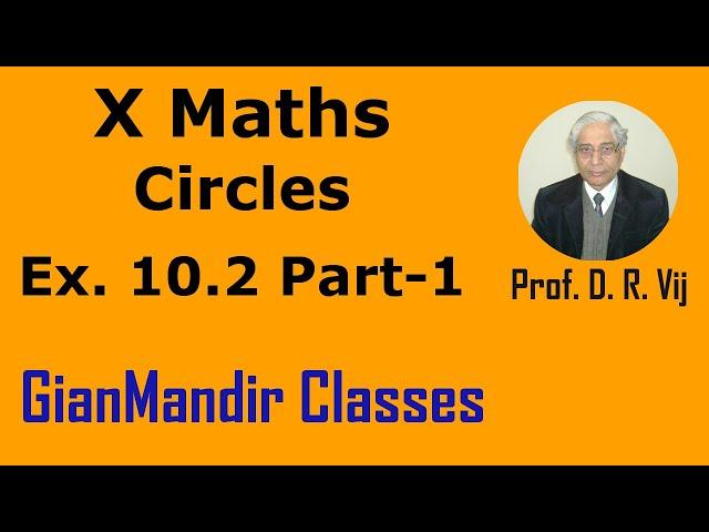 X Maths | Circles | Ex. 10.2 Part-1 by Preeti Ma'am