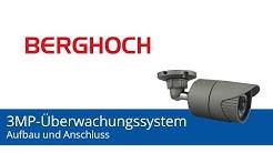 BERGHOCH 3MP-Videoüberwachungssystem | Aufbau und Anschluss