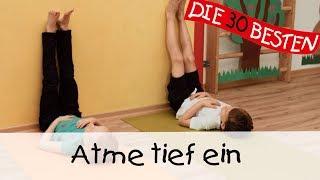 Atme tief ein - Yoga Entspannungslieder für Kinder II Kinderlieder