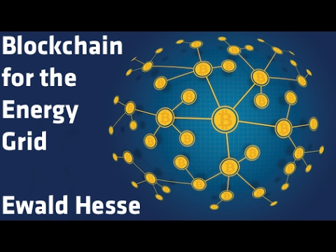 """Blockchain for the Energy Grid"" - Ewald Hesse"