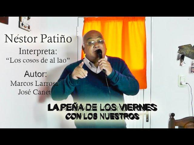 """Nestor Patiño - """"Los cosos de al lao"""""""