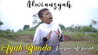 Alwiansyah - Ayah Bunda Jangan Berpisah ( Official Video Klip)