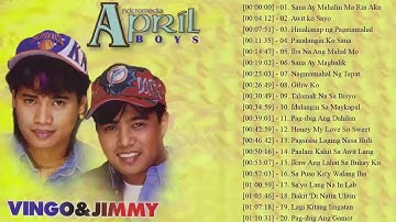 April Boys (Vingo and Jimmy) Nonstop   Best Love Songs 2018