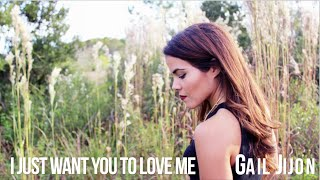 Gail Jijon - I Just Want You To Love Me (Audio)
