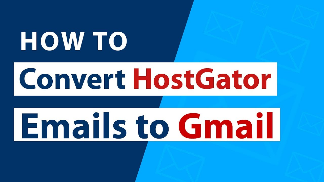 HOSTGRATOR TO GMAIL HOW TO MOVE EMAIL FROM HOSTGATOR TO GMAIL OR G SUITE?