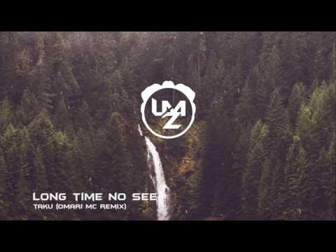 Ta-Ku - Long Time No See (Omari MC Remix)