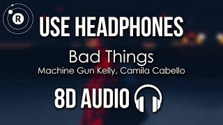 Machine Gun Kelly Camila Cabello Bad Things 8D AUDIO.mp3
