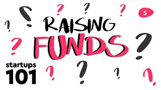 Startup Questions: Starting a Business and Raising Funding