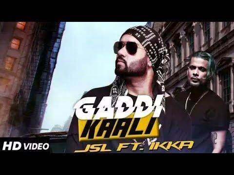 Gaddi Kaali - JSL Feat. Ikka|new panjabi song 2017
