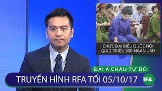 Thời sự tối 05/10/2017   Mua chức đại biểu Quốc hội giá 1.5 triệu USD © Official RFA