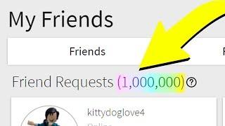 1 MILLION ROBLOX FRIEND REQUESTS!!