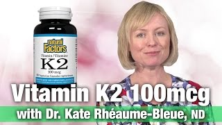 Natural Factors Vitamin K2 100mcg with Dr. Kate Rheaume-Bleue