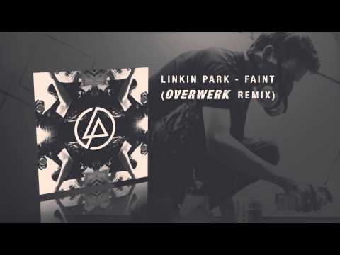 Linkin Park - Faint (OVERWERK Remix)