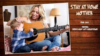 """Sheryl Crow - """"Stay at Home Mother"""" (2013)"""
