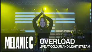 MELANIE C  - Overload [Live at Colour And Light Stream]