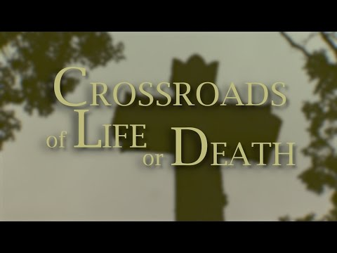 Crossroads of Life or Death