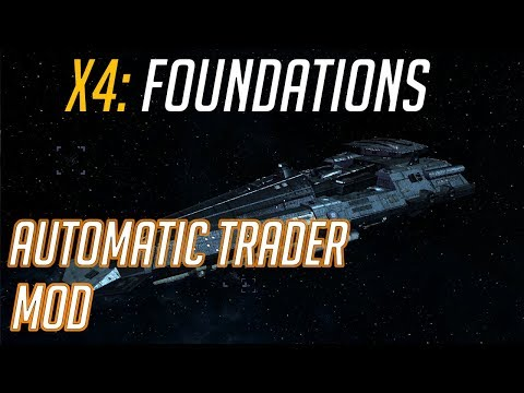 x4 foundations autotrader - Automatic trading ships -  X4 foundations universe trader mod