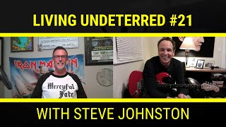 Finding Passion Through Music with Steve Johnston   Living Undeterred Podcast 21
