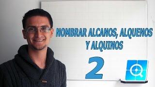 Nomenclatura Orgánica: Alcanos, Alquenos y Alquinos 2