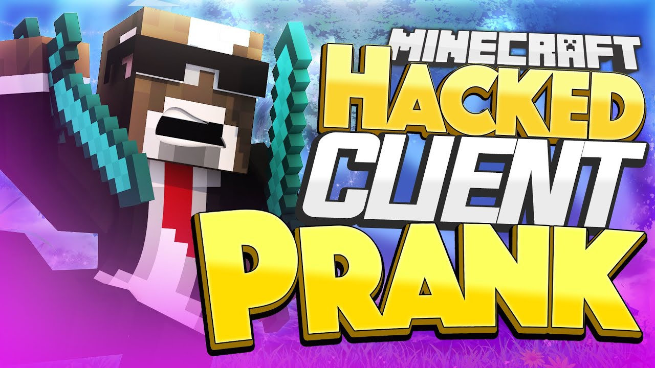 HACKED CLIENT PRANK!! ( Minecraft Funny Videos & Pranks ...