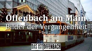 Скачать Offenbach Am Main Bilder Der Vergangenheit Teil 2