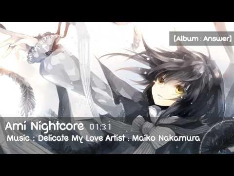 [Nightcore] Delicate My Love - Maiko Nakamura